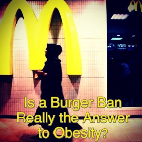Burger Bans, Obesity & Dubai… Here's What I Think